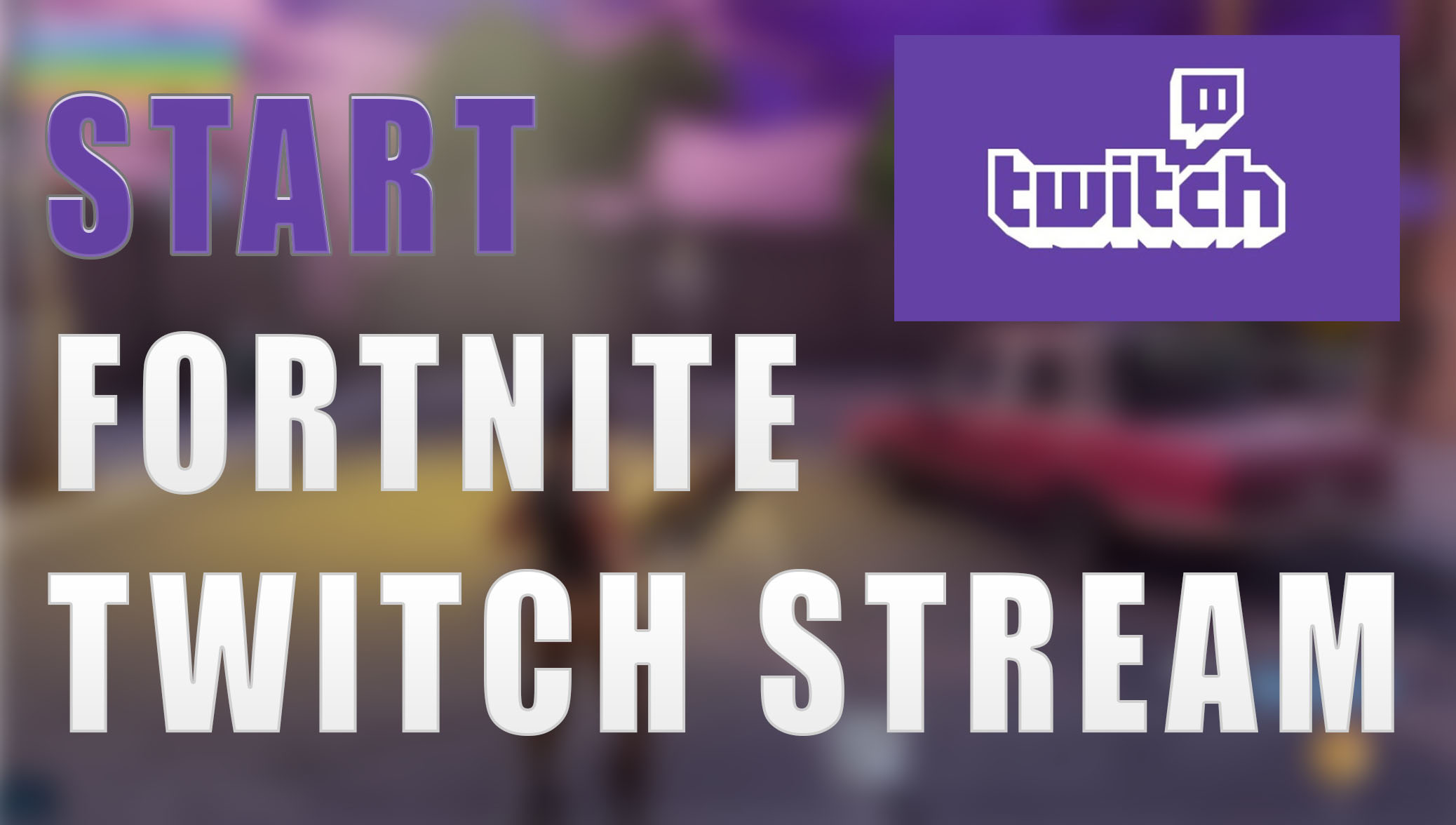 How to start a Fortnite Twitch Stream in 3 Easy Steps