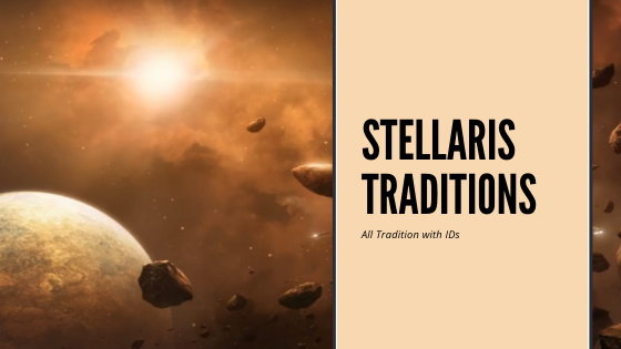 Stellaris traditions