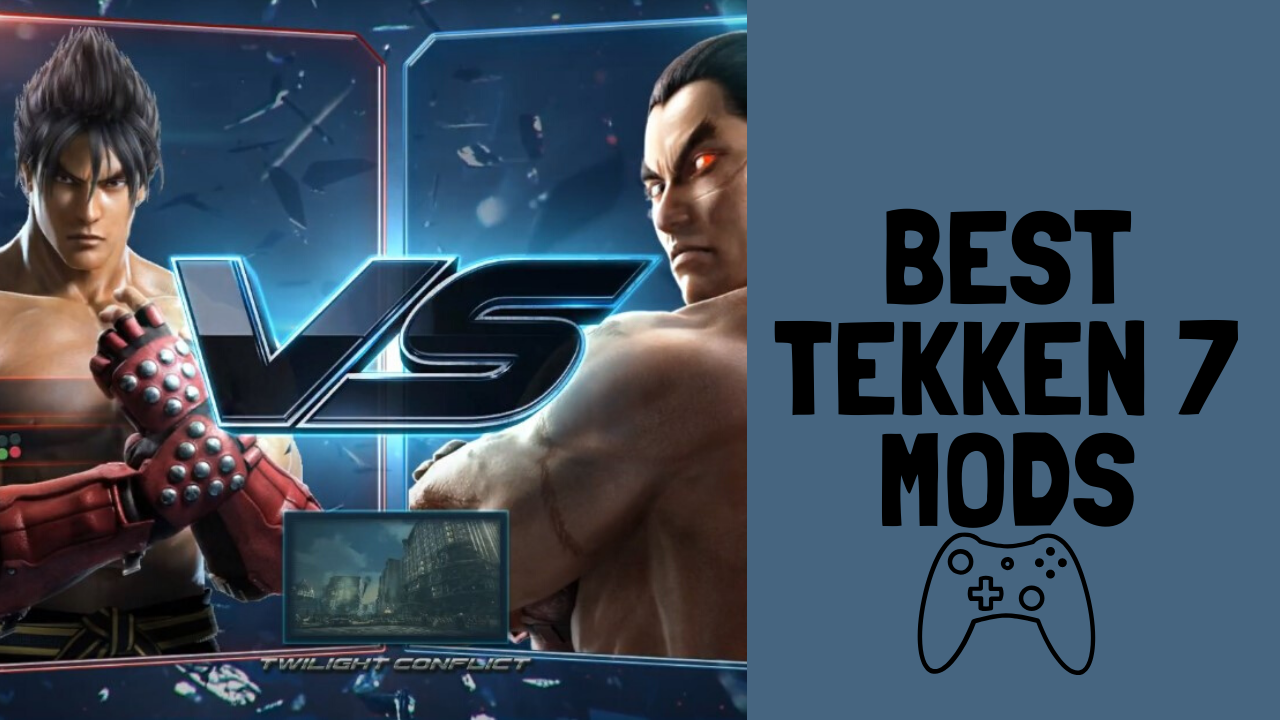 Best tekken 7 mods