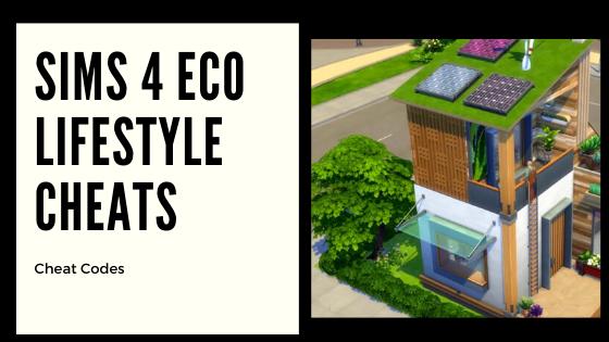 sims 4 eco lifestyle cheats