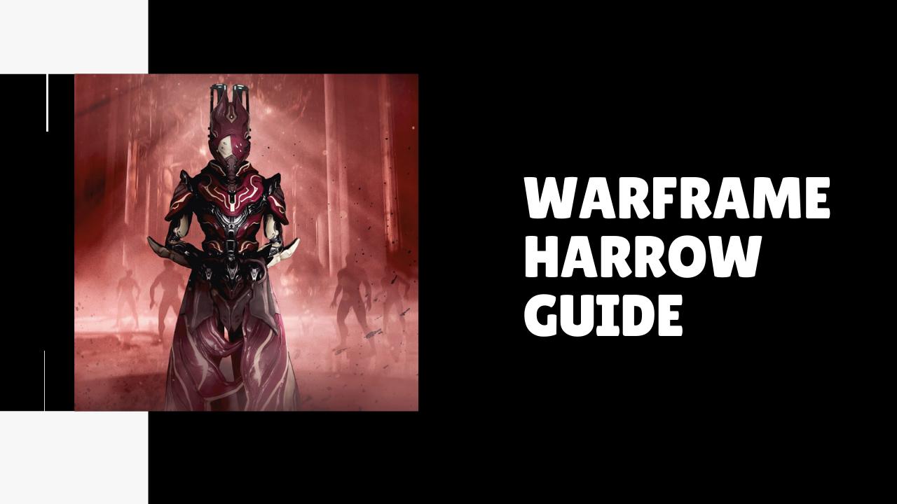 Warframe Harrow Guide
