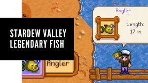 stardew valley legendary fish