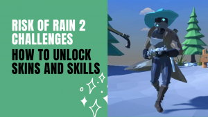 Risk of Rain 2 Challenges