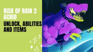 Risk of Rain 2 Acrid