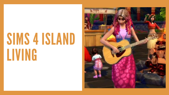 Sims 4 island living