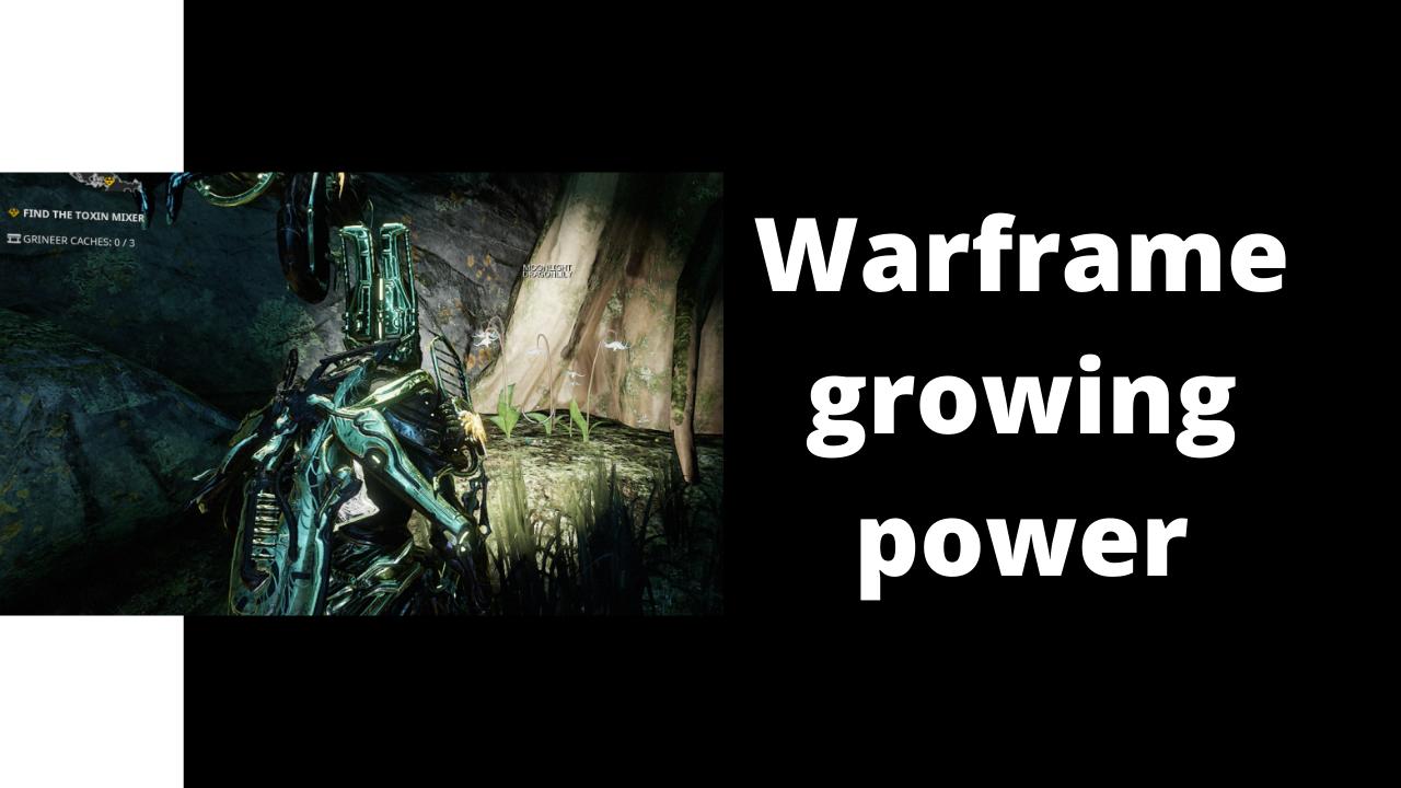 Warframe Growing Power
