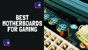 Best Motherboard Gaming