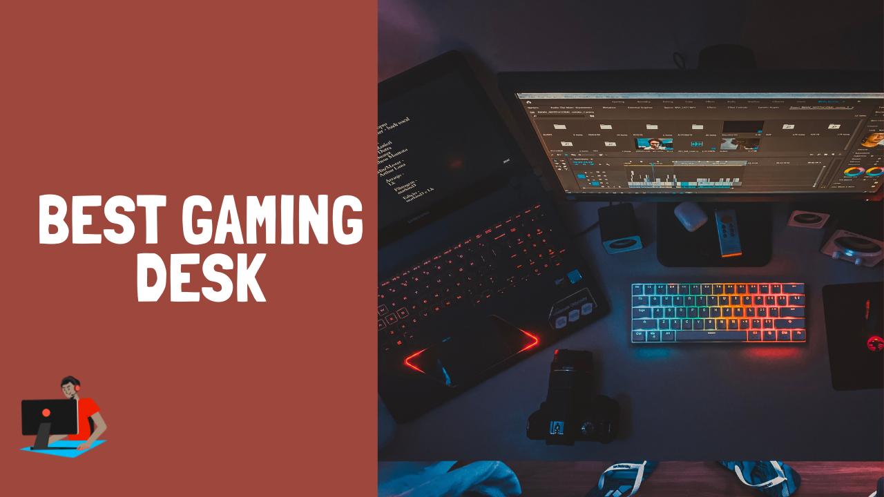 Best gaming desk